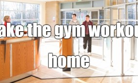 Training at a Gym or at the Home Gym